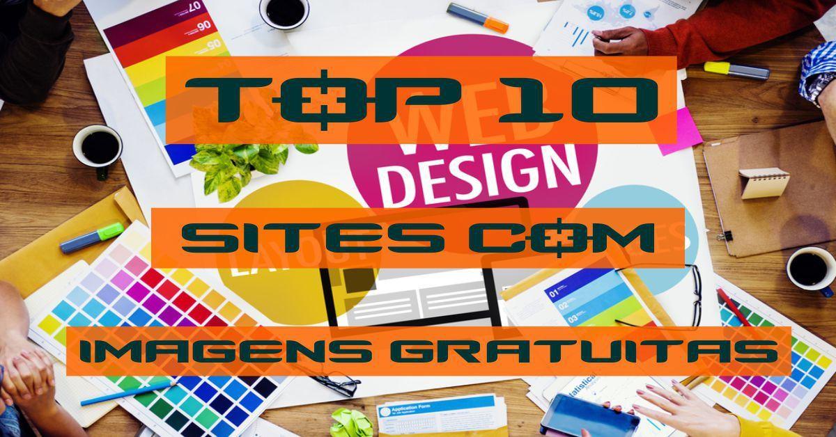 TOP 10 - Melhores Sites com imagens gratuitas para uso profissional