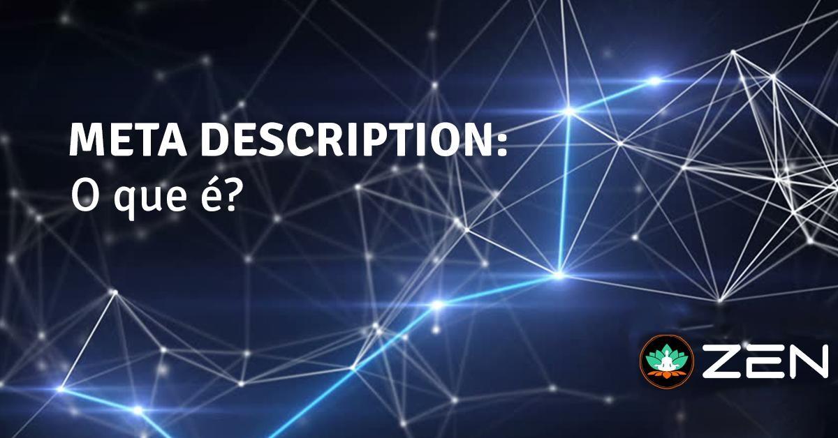 META DESCRIPTION: O QUE É?