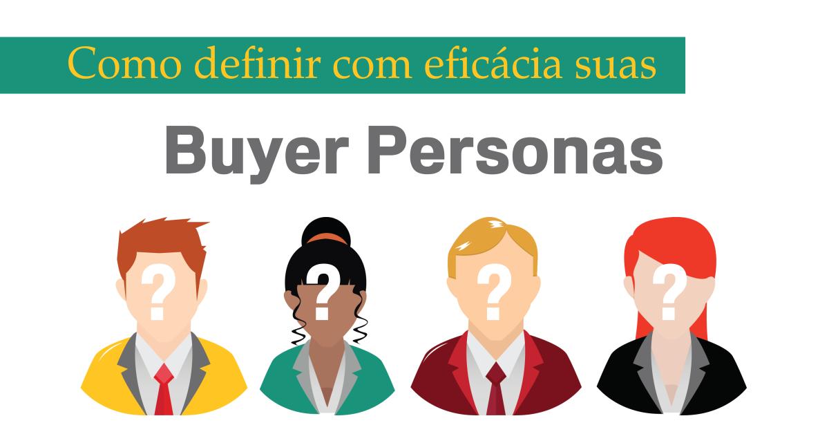 Buyer Personas - Quem são? E como definí-las?